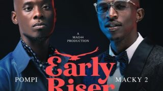 Macky2 ft. Pompi – Early Riser