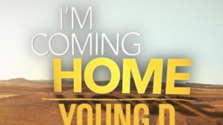 Young D – I'm Coming Home